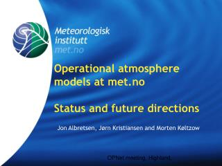 Operational atmosphere models at met.no Status and future directions