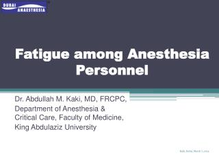 Fatigue among Anesthesia Personnel
