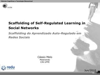 Scaffolding of Self-Regulated Learning in Social Networks