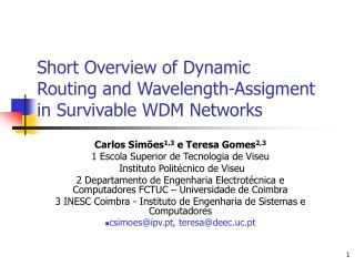 Short Overview of Dynamic  Routing and Wavelength-Assigment  in Survivable WDM Networks
