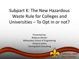 Subpart K: The New Hazardous Waste Rule for Colleges and Universities – To Opt in or not?