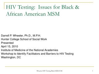 HIV Testing:  Issues for Black & African American MSM