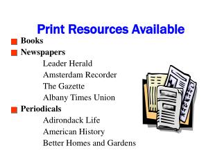 Print Resources Available