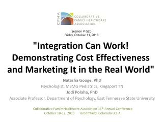 """Integration Can Work! Demonstrating Cost Effectiveness and Marketing It in the Real World"""