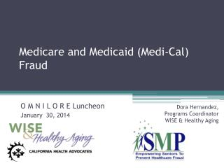 Medicare and Medicaid ( Medi -Cal)  Fraud