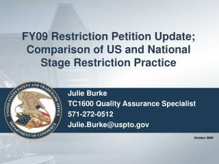 FY09 Restriction Petition Update; Comparison of US and National Stage Restriction Practice