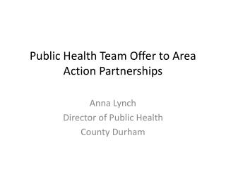 Public  Health Team Offer to Area Action Partnerships