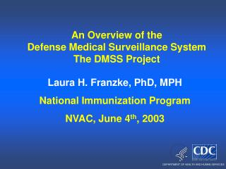 An Overview of the Defense Medical Surveillance System  The DMSS Project
