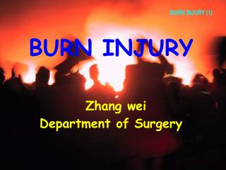 BURN INJURY Zhang wei  Department of Surgery