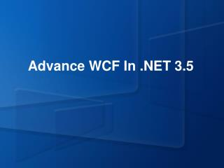 Advance WCF In .NET 3.5