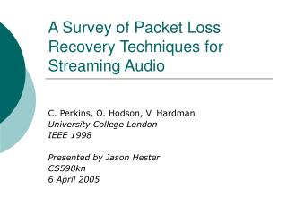 A Survey of Packet Loss Recovery Techniques for Streaming Audio