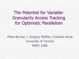 The Potential for Variable-Granularity Access Tracking for Optimistic Parallelism