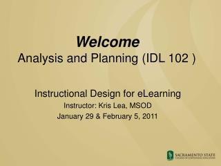 Welcome Analysis and Planning (IDL 102 )