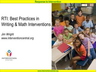 RTI: Best Practices in Writing & Math Interventions Jim Wright interventioncentral