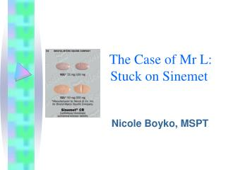 The Case of Mr L: Stuck on Sinemet