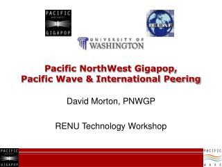 Pacific NorthWest Gigapop,  Pacific Wave & International Peering