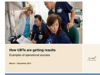 How UBTs are getting results  Examples of operational success