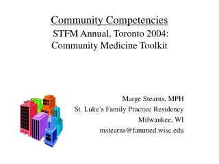 Community Competencies STFM Annual, Toronto 2004: Community Medicine Toolkit