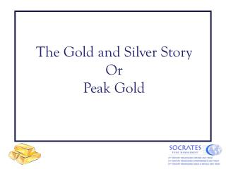 The Gold and Silver Story Or Peak Gold