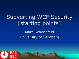 Subverting WCF Security [starting points]