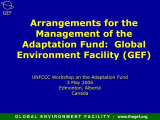 Arrangements for the Management of the Adaptation Fund:  Global Environment Facility (GEF)