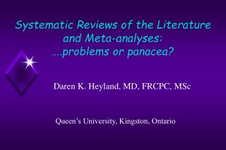 Systematic Reviews of the Literature and Meta-analyses: ….problems or panacea?