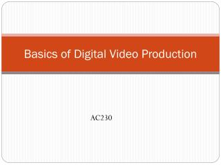 Basics of Digital Video Production
