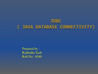 JDBC ( Java Database Connectivity)