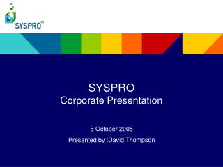SYSPRO Corporate Presentation