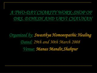 A TWO-DAY CHARITY WORK-SHOP OF  DRS. DINESH AND URVI CHAUHAN
