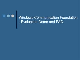 Windows Communication Foundation - Evaluation Demo and FAQ