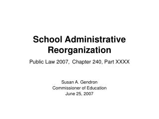 School Administrative Reorganization Public Law 2007, Chapter 240, Part XXXX