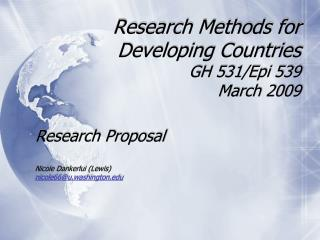 Research Methods for  Developing Countries GH 531/Epi 539 March 2009