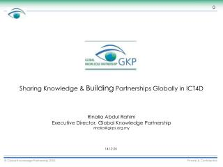 Sharing Knowledge &  Building  Partnerships Globally in ICT4D