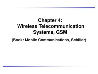 Chapter 4:  Wireless Telecommunication Systems, GSM