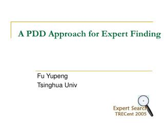 A PDD Approach for Expert Finding