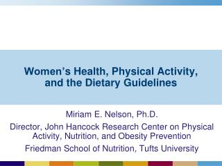 Women' s Health, Physical Activity,  and the Dietary Guidelines