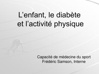 L'enfant, le diabète  et l'activité physique