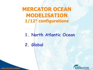 MERCATOR OCEAN MODELISATION 1/12° configurations