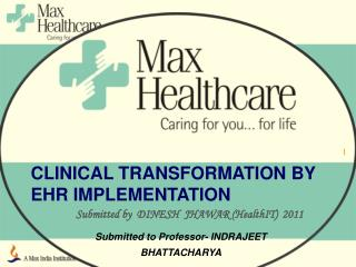 CLINICAL TRANSFORMATION BY EHR IMPLEMENTATION