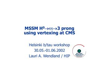 MSSM H 0 3 prong using vertexing at CMS