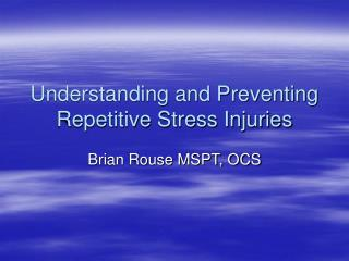 Understanding and Preventing Repetitive Stress Injuries