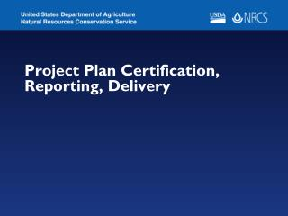 Project Plan Certification, Reporting, Delivery