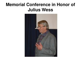 Memorial Conference in Honor of Julius Wess