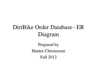 DirtBike  Order Database– ER Diagram
