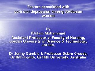 Factors associated with  perinatal depression among Jordanian women by Khitam Mohammad