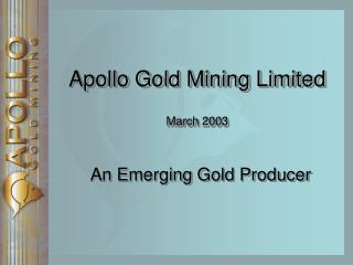 Apollo Gold Mining Limited March 2003