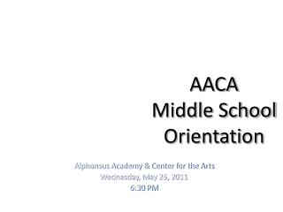 AACA Middle School Orientation