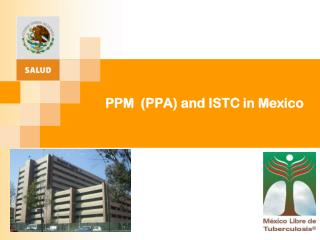 PPM  (PPA) and ISTC in Mexico