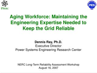 Aging Workforce: Maintaining the Engineering Expertise Needed to Keep the Grid Reliable